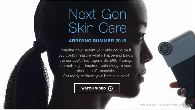 The Next Generation of Skin Care is Here